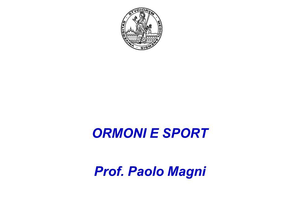 ORMONI E SPORT Prof. Paolo Magni