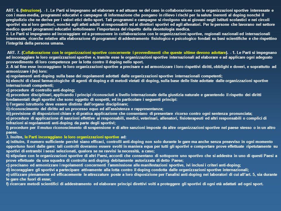 ART. 6. (Istruzione). - I. Le Parti si impegnano ad elaborare e ad attuare se del caso in collaborazione con le organizzazioni sportive interessate e