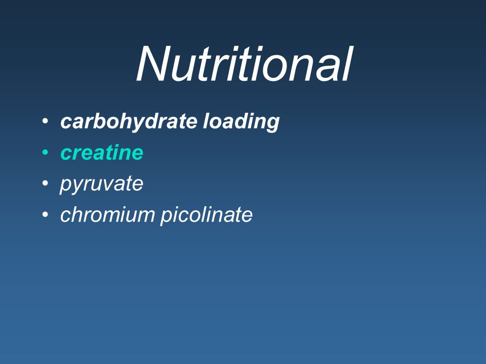 Nutritional carbohydrate loading creatine pyruvate chromium picolinate