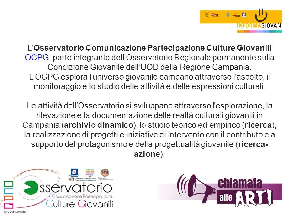 L'Osservatorio Comunicazione Partecipazione Culture Giovanili OCPG, parte integrante dell'Osservatorio Regionale permanente sulla Condizione Giovanile