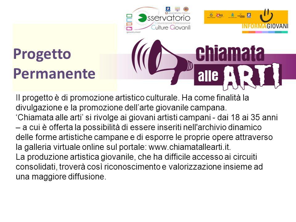 Progetto Permanente Il progetto è di promozione artistico culturale. Ha come finalità la divulgazione e la promozione dell'arte giovanile campana. 'Ch