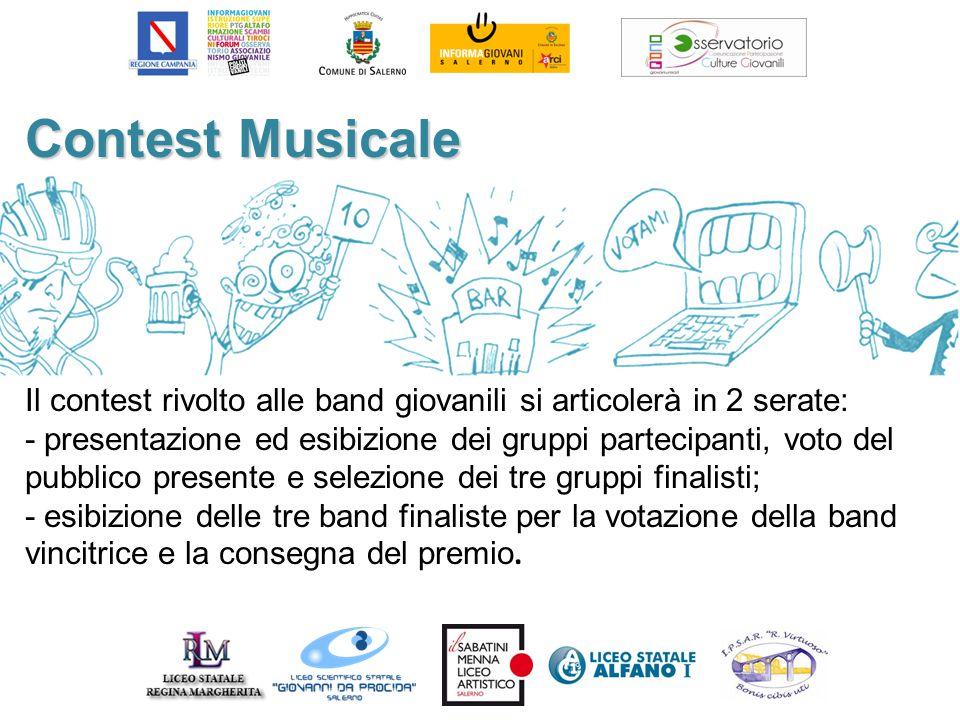 Contest Musicale Il contest rivolto alle band giovanili si articolerà in 2 serate: - presentazione ed esibizione dei gruppi partecipanti, voto del pub