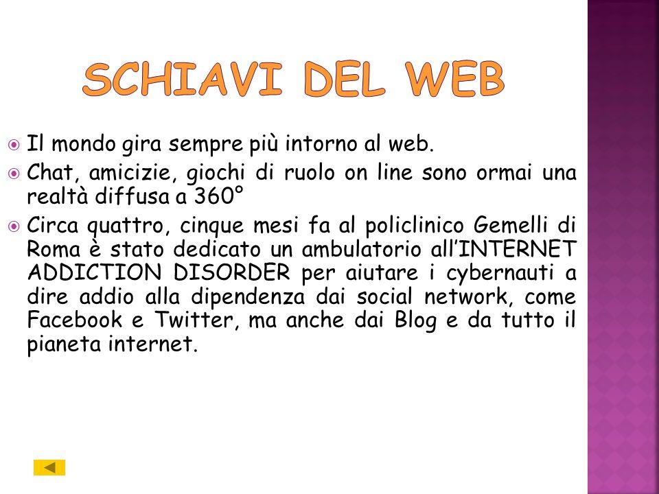 Il mondo gira sempre più intorno al web.