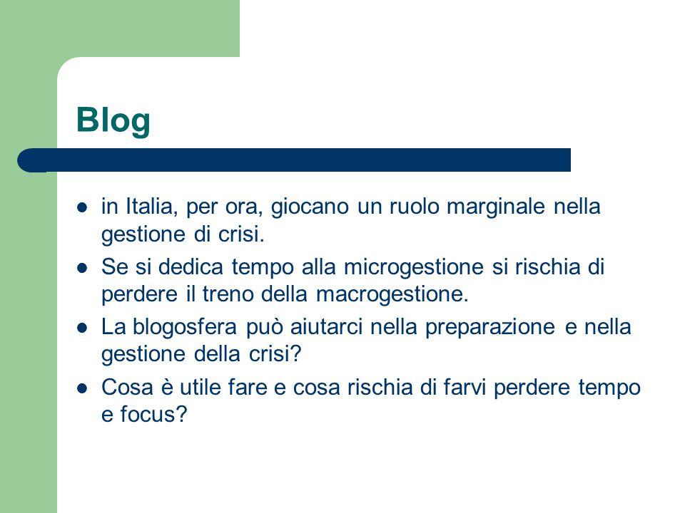 Blog in Italia, per ora, giocano un ruolo marginale nella gestione di crisi. Se si dedica tempo alla microgestione si rischia di perdere il treno dell
