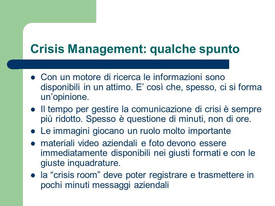 Crisis Management: qualche spunto Con un motore di ricerca le informazioni sono disponibili in un attimo. E' così che, spesso, ci si forma un'opinione
