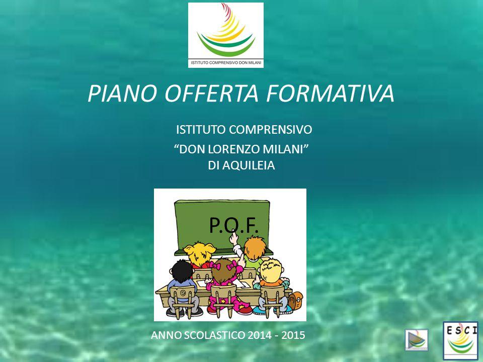 PIANO OFFERTA FORMATIVA ISTITUTO COMPRENSIVO DON LORENZO MILANI DI AQUILEIA P.O.F.