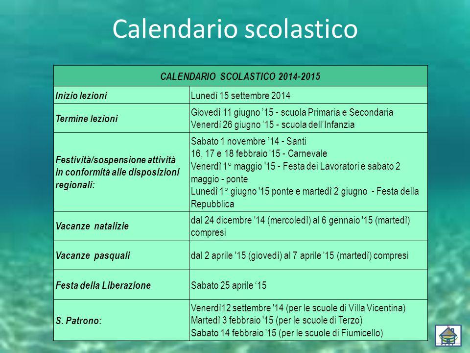 Calendario scolastico CALENDARIO SCOLASTICO 2014-2015 Inizio lezioni Lunedì 15 settembre 2014 Termine lezioni Giovedì 11 giugno '15 - scuola Primaria