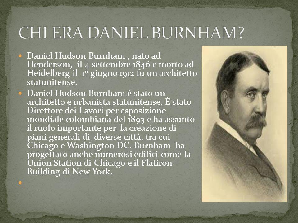 Daniel Hudson Burnham, nato ad Henderson, il 4 settembre 1846 e morto ad Heidelberg il 1º giugno 1912 fu un architetto statunitense.