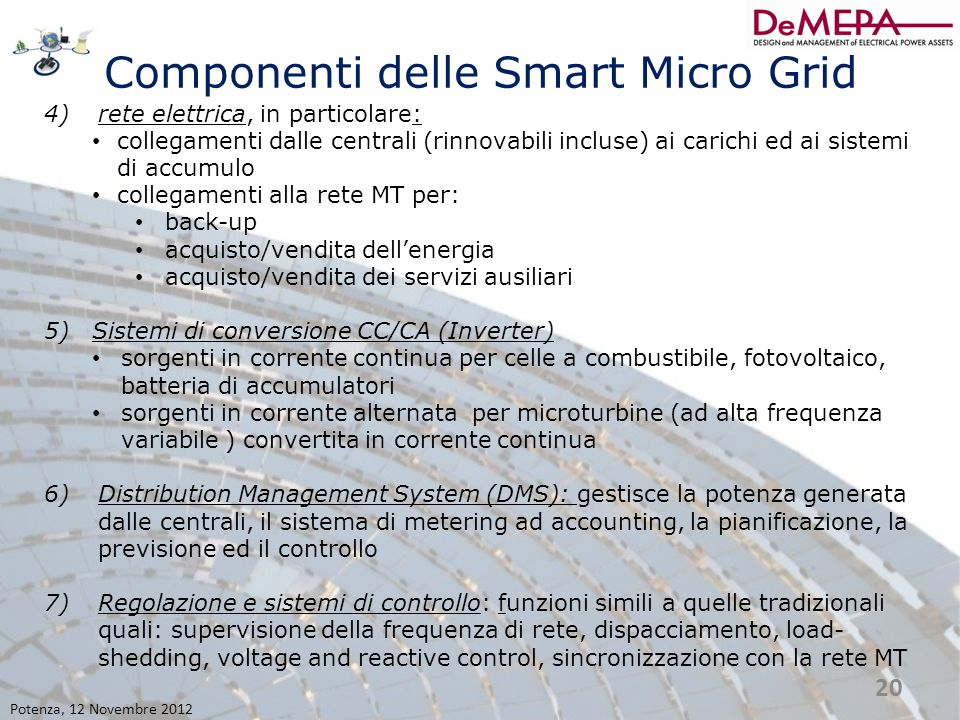 Componenti delle Smart Micro Grid 4)rete elettrica, in particolare: collegamenti dalle centrali (rinnovabili incluse) ai carichi ed ai sistemi di accu