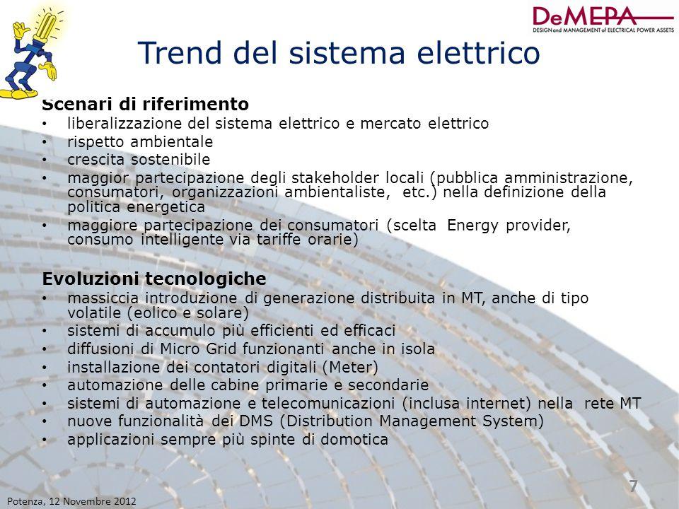Trend del sistema elettrico Scenari di riferimento liberalizzazione del sistema elettrico e mercato elettrico rispetto ambientale crescita sostenibile