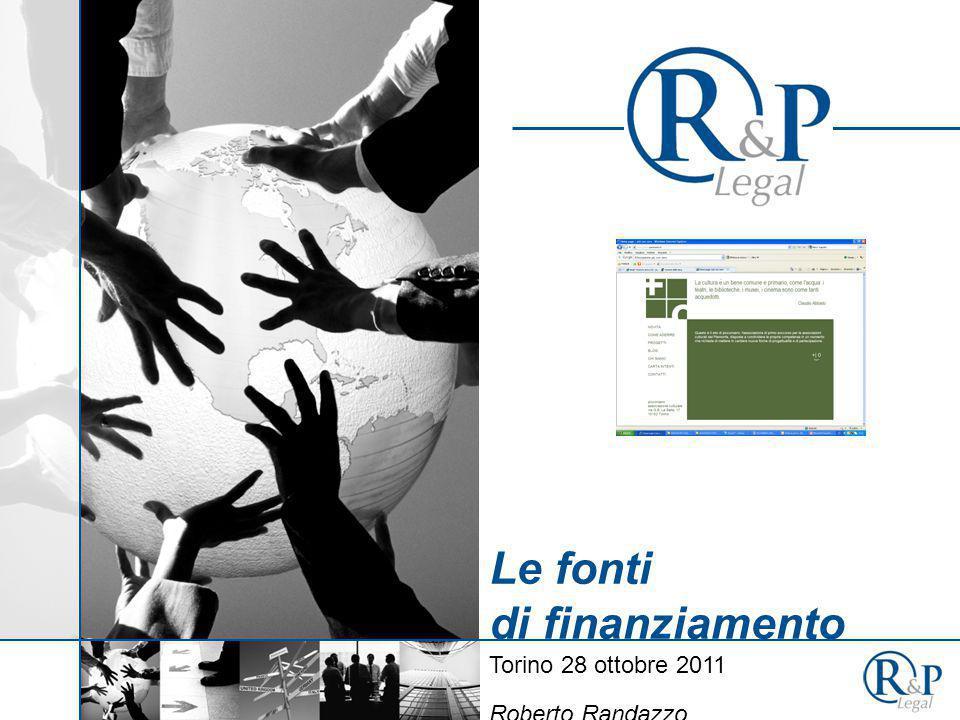 Le fonti di finanziamento Torino 28 ottobre 2011 Roberto Randazzo