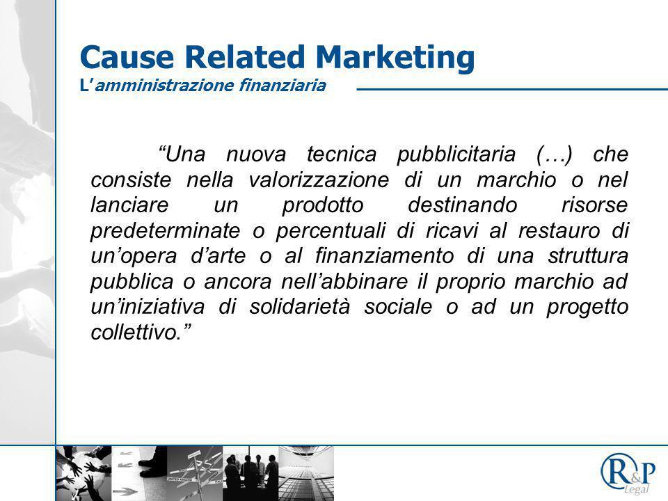 """""""Una nuova tecnica pubblicitaria (…) che consiste nella valorizzazione di un marchio o nel lanciare un prodotto destinando risorse predeterminate o pe"""
