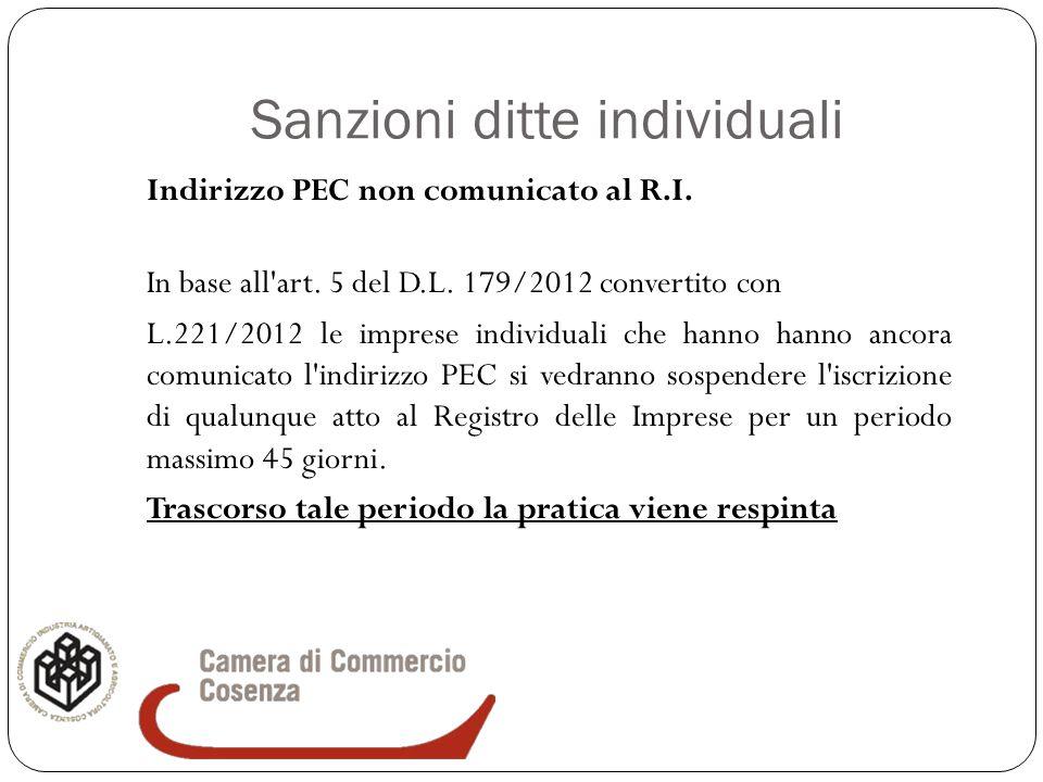 Sanzioni ditte individuali Indirizzo PEC non comunicato al R.I. In base all'art. 5 del D.L. 179/2012 convertito con L.221/2012 le imprese individuali