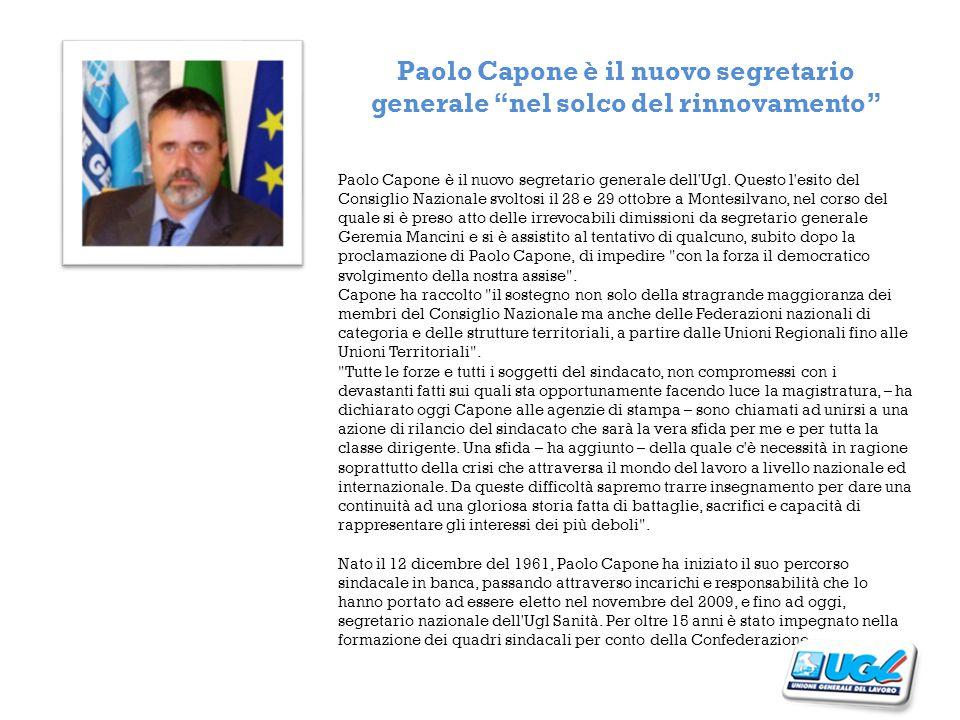 Paolo Capone è il nuovo segretario generale nel solco del rinnovamento Paolo Capone è il nuovo segretario generale dell Ugl.