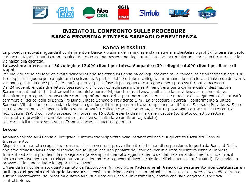 INIZIATO IL CONFRONTO SULLE PROCEDURE BANCA PROSSIMA E INTESA SANPAOLO PREVIDENZA Banca Prossima La procedura attivata riguarda il conferimento a Banca Prossima dei rami d azienda relativi alla clientela no profit di Intesa Sanpaolo e Banco di Napoli.