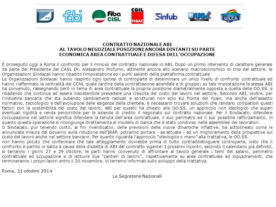 CONTRATTO NAZIONALE ABI AL TAVOLO NEGOZIALE POSIZIONI ANCORA DISTANTI SU PARTE ECONOMICA AREA CONTRATTUALE E DIFESA DELL OCCUPAZIONE È proseguito oggi a Roma il confronto per il rinnovo del contratto nazionale in ABI.