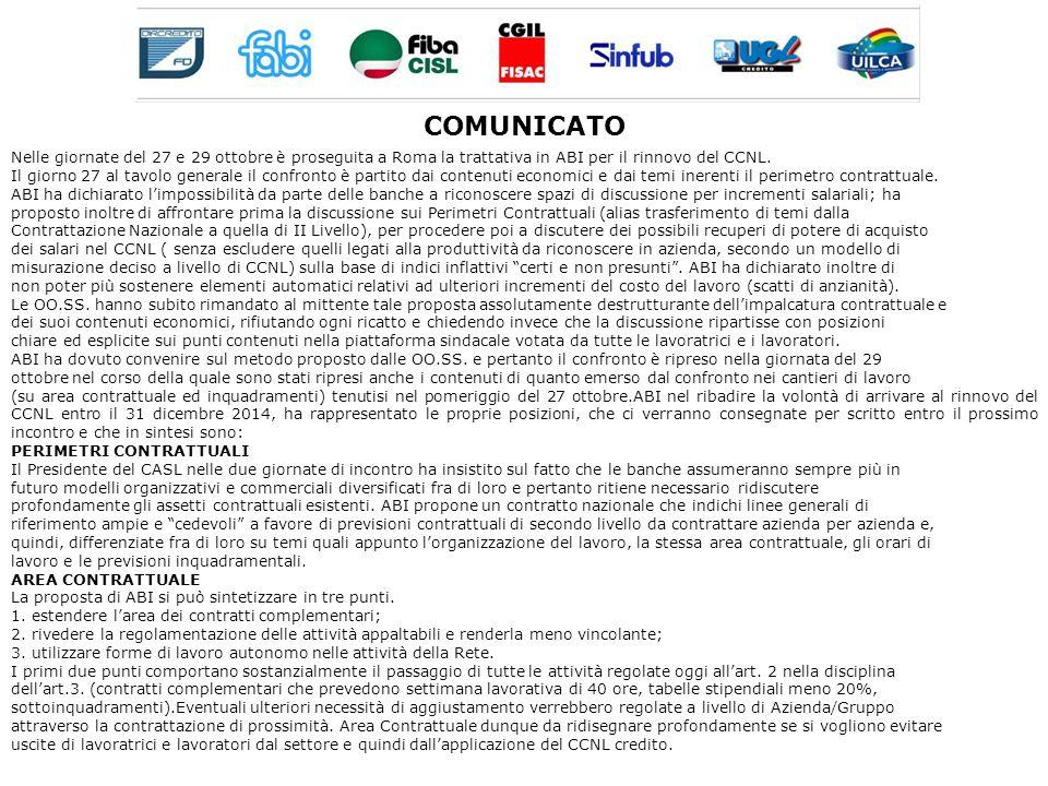COMUNICATO Nelle giornate del 27 e 29 ottobre è proseguita a Roma la trattativa in ABI per il rinnovo del CCNL.