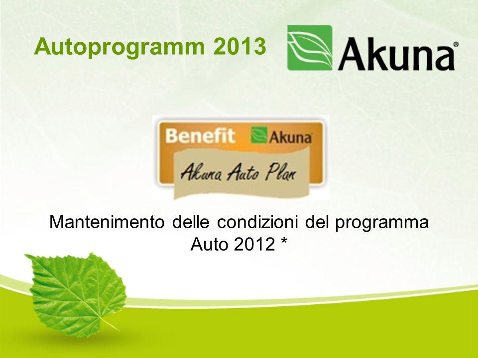 Mantenimento delle condizioni del programma Auto 2012 * Autoprogramm 2013