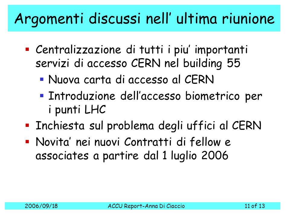 2006/09/18ACCU Report-Anna Di Ciaccio11 of 13 Argomenti discussi nell' ultima riunione  Centralizzazione di tutti i piu' importanti servizi di access