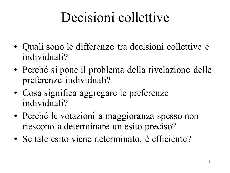 1 Decisioni collettive Quali sono le differenze tra decisioni collettive e individuali.
