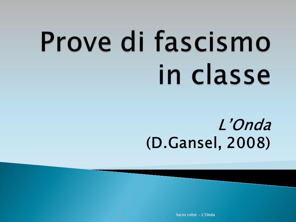 L'Onda (D.Gansel, 2008) lucio celot - L'Onda