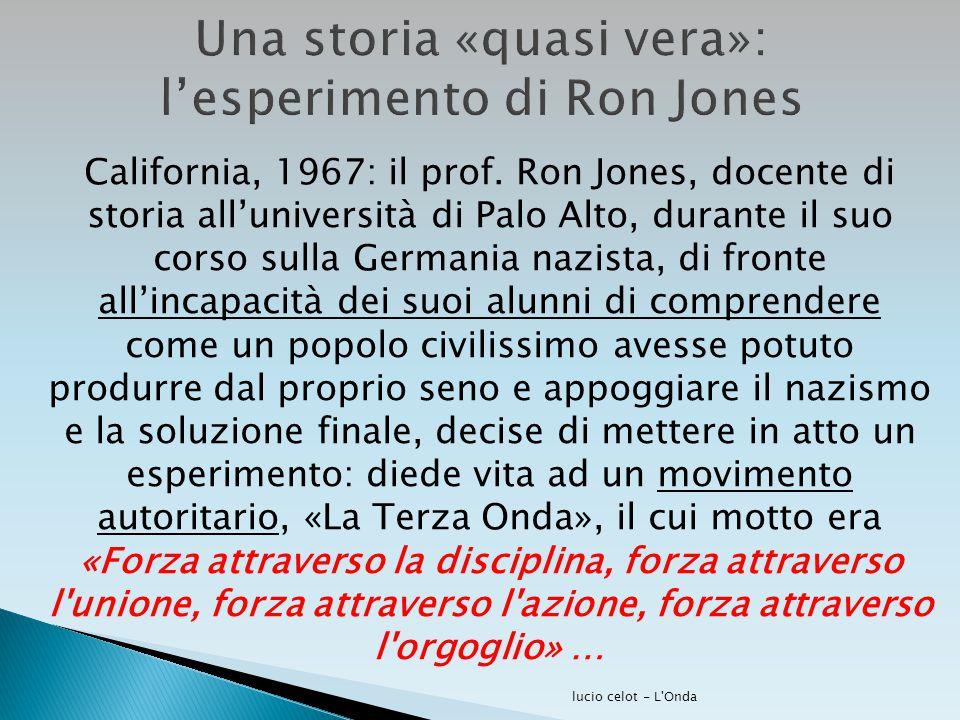 California, 1967: il prof. Ron Jones, docente di storia all'università di Palo Alto, durante il suo corso sulla Germania nazista, di fronte all'incapa