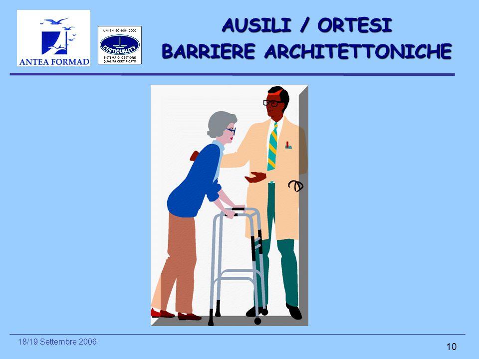 18/19 Settembre 2006 10 AUSILI / ORTESI BARRIERE ARCHITETTONICHE