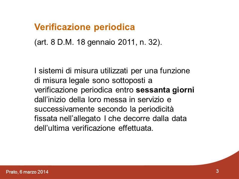 14 Prato, 6 marzo 2014 Verificazione periodica (art.