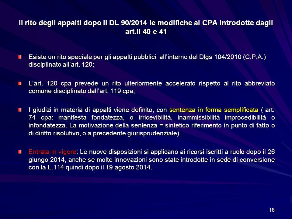 Il rito degli appalti dopo il DL 90/2014 le modifiche al CPA introdotte dagli art.li 40 e 41 Esiste un rito speciale per gli appalti pubblici all'inte