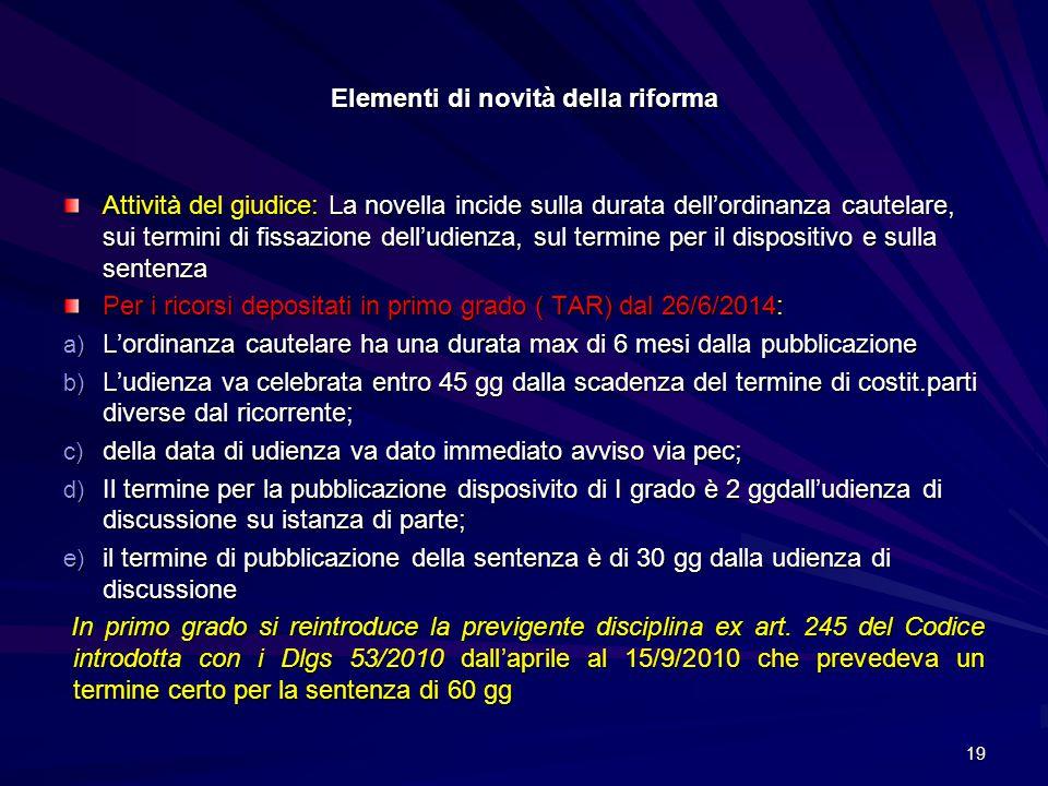 Elementi di novità della riforma Attività del giudice: La novella incide sulla durata dell'ordinanza cautelare, sui termini di fissazione dell'udienza