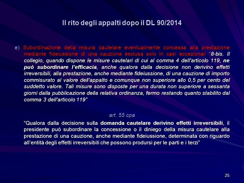 Il rito degli appalti dopo il DL 90/2014 e) Subordinazione della misura cautelare eventualmente concessa alla prestazione mediante fideiussione di una