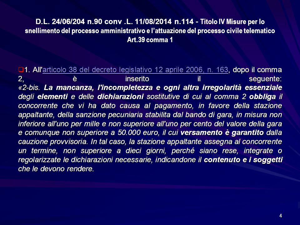 D.L. 24/06/204 n.90 conv.L. 11/08/2014 n.114 - Titolo IV Misure per lo snellimento del processo amministrativo e l'attuazione del processo civile tele
