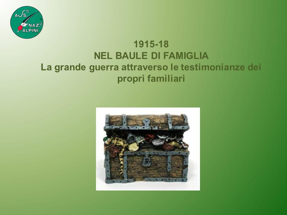 1915-18 NEL BAULE DI FAMIGLIA La grande guerra attraverso le testimonianze dei propri familiari