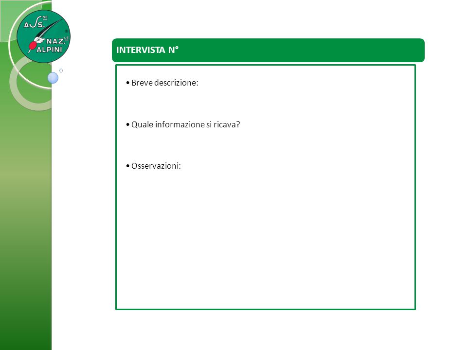INTERVISTA N° Breve descrizione: Quale informazione si ricava? Osservazioni: