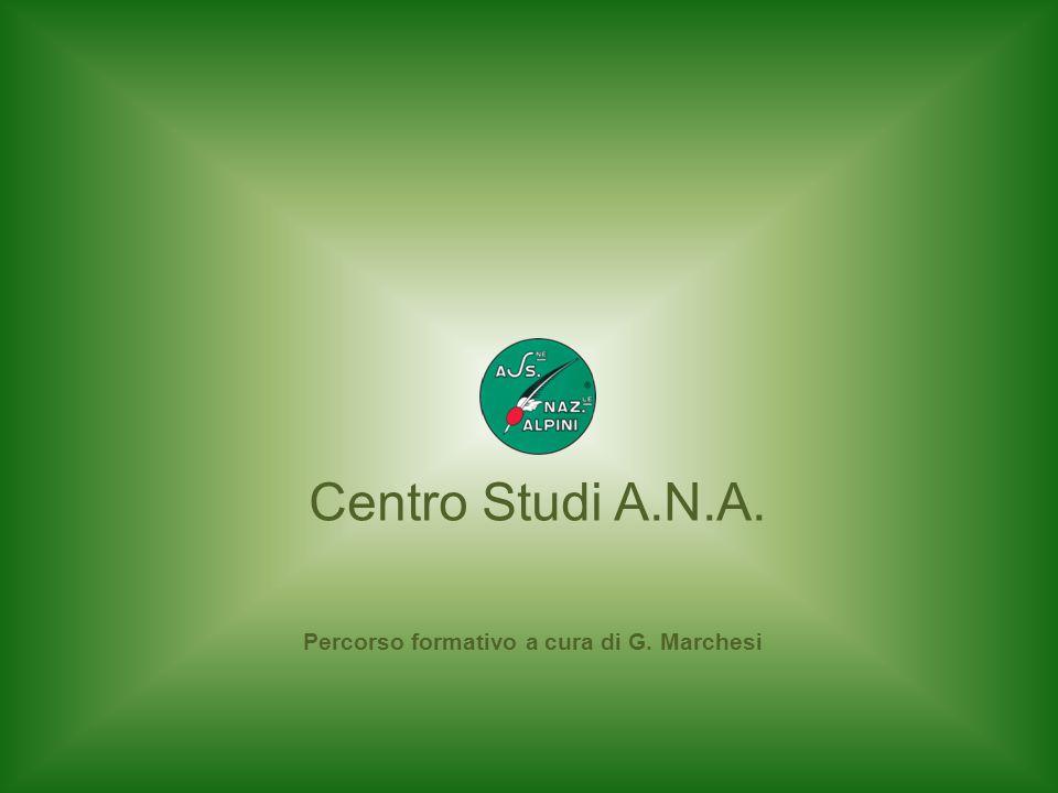 Centro Studi A.N.A. Percorso formativo a cura di G. Marchesi