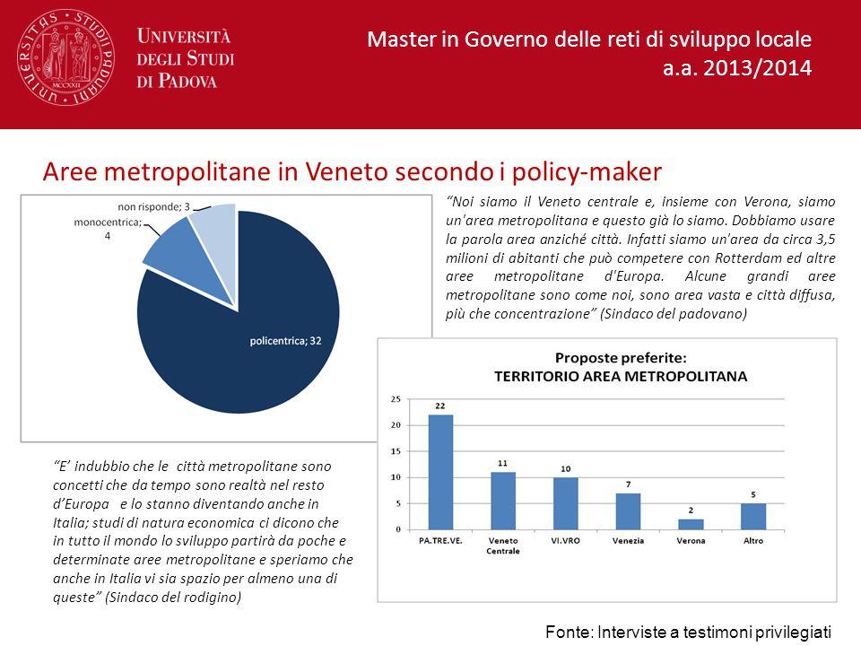 Noi siamo il Veneto centrale e, insieme con Verona, siamo un area metropolitana e questo già lo siamo.
