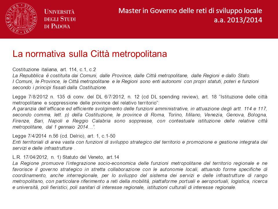 3.In Veneto, quali funzioni necessitano di una governance metropolitana.