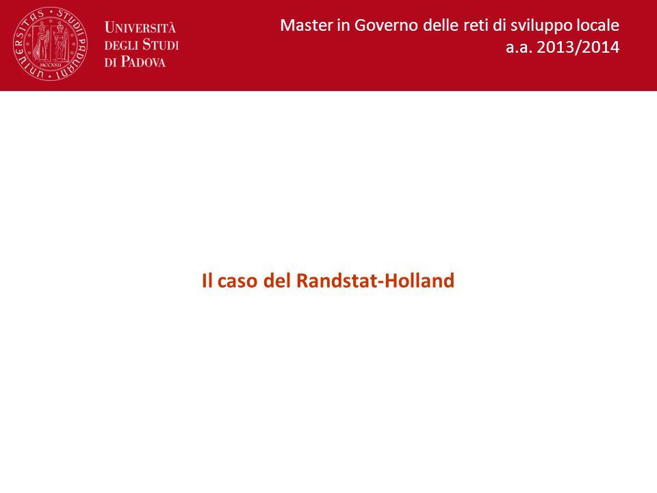 Master in Governo delle reti di sviluppo locale a.a. 2013/2014 Il caso del Randstat-Holland