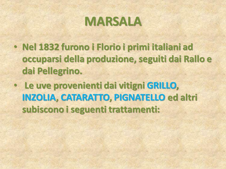 MARSALA Nel 1832 furono i Florio i primi italiani ad occuparsi della produzione, seguiti dai Rallo e dai Pellegrino. Nel 1832 furono i Florio i primi
