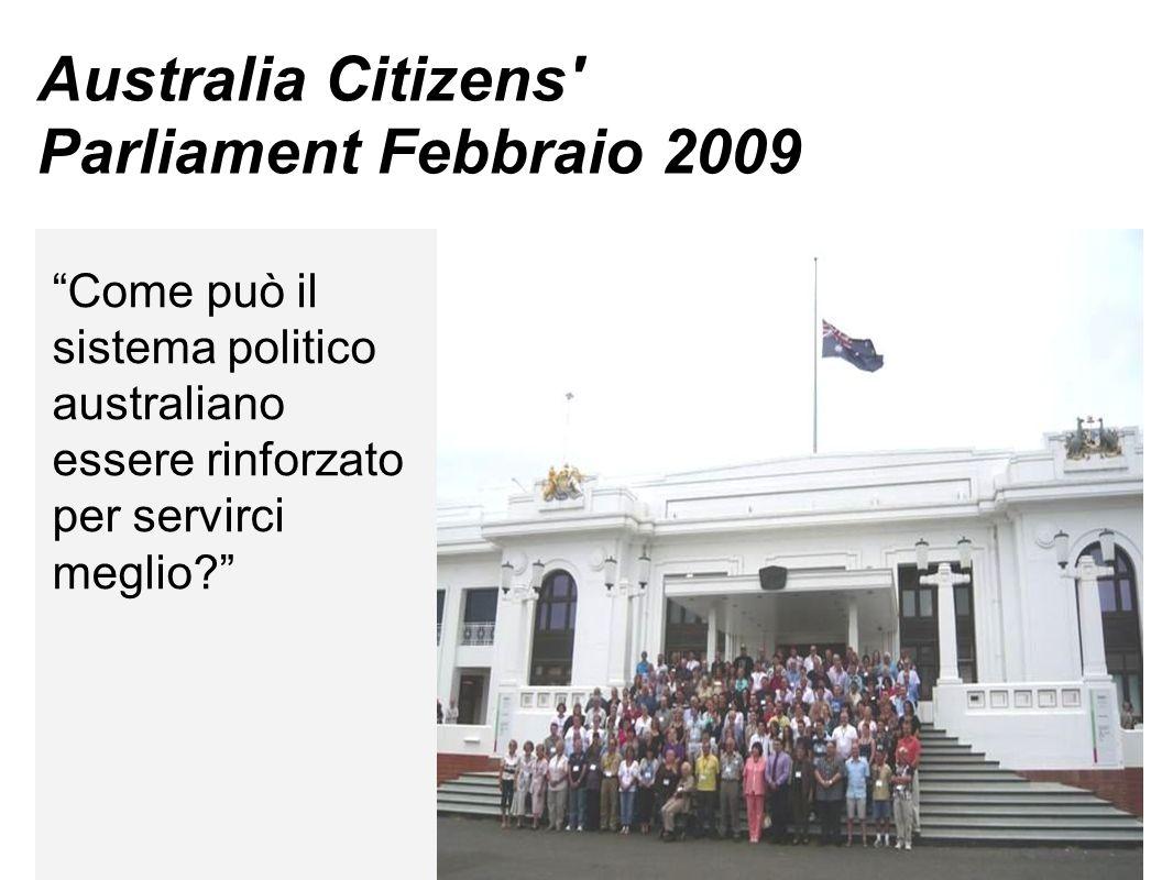 Australia Citizens Parliament Febbraio 2009 Come può il sistema politico australiano essere rinforzato per servirci meglio