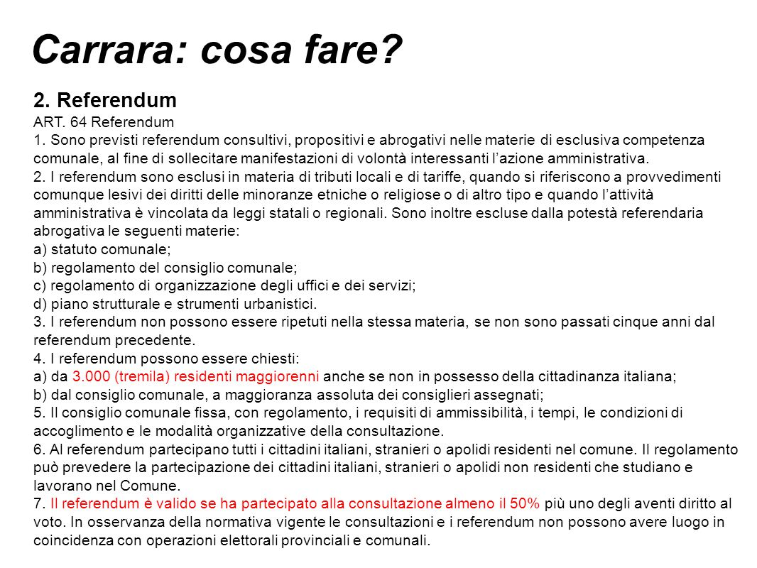 Carrara: cosa fare. 2. Referendum ART. 64 Referendum 1.