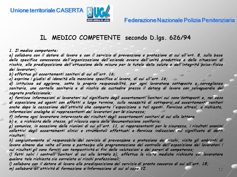 12 Federazione Nazionale Polizia Penitenziaria IL MEDICO COMPETENTE secondo D.lgs. 626/94 1. Il medico competente: a) collabora con il datore di lavor