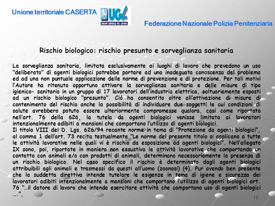 16 Federazione Nazionale Polizia Penitenziaria Rischio biologico: rischio presunto e sorveglianza sanitaria La sorveglianza sanitaria, limitata esclus