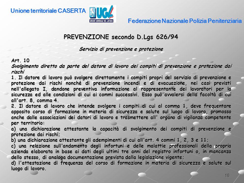 18 Federazione Nazionale Polizia Penitenziaria PREVENZIONE secondo D.Lgs 626/94 Servizio di prevenzione e protezione Art. 10 Svolgimento diretto da pa