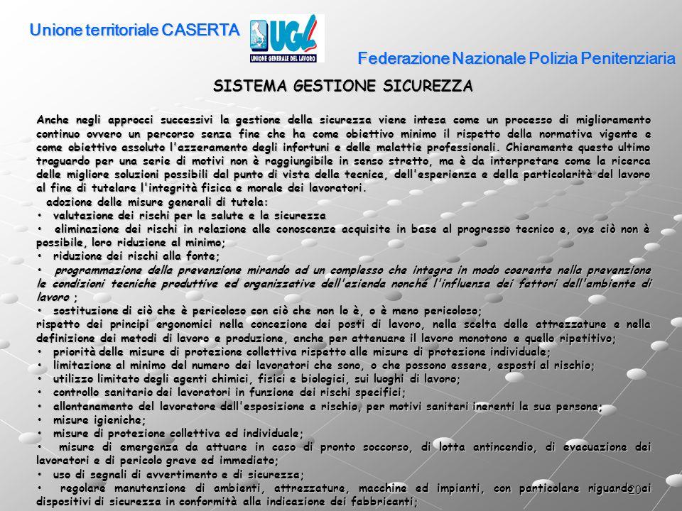 20 Federazione Nazionale Polizia Penitenziaria SISTEMA GESTIONE SICUREZZA Anche negli approcci successivi la gestione della sicurezza viene intesa com