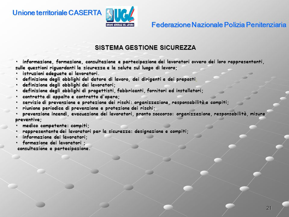 21 Federazione Nazionale Polizia Penitenziaria SISTEMA GESTIONE SICUREZZA informazione, formazione, consultazione e partecipazione dei lavoratori ovve