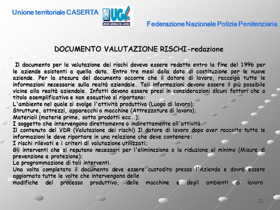 23 Federazione Nazionale Polizia Penitenziaria DOCUMENTO VALUTAZIONE RISCHI-redazione Il documento per la valutazione dei rischi doveva essere redatto