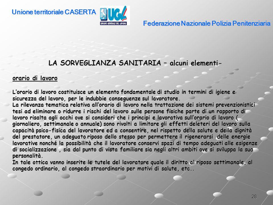 28 Federazione Nazionale Polizia Penitenziaria LA SORVEGLIANZA SANITARIA – alcuni elementi- orario di lavoro L'orario di lavoro costituisce un element