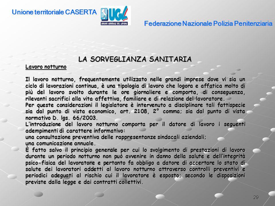 29 Federazione Nazionale Polizia Penitenziaria LA SORVEGLIANZA SANITARIA Lavoro notturno Il lavoro notturno, frequentemente utilizzato nelle grandi im