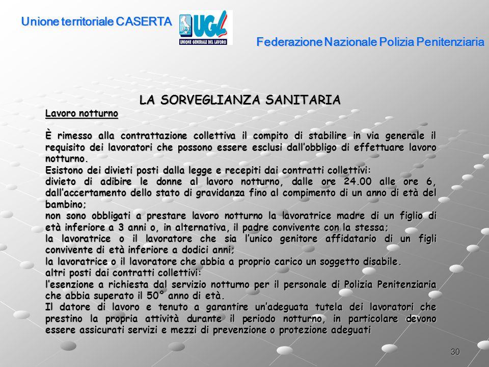 30 Federazione Nazionale Polizia Penitenziaria LA SORVEGLIANZA SANITARIA Lavoro notturno È rimesso alla contrattazione collettiva il compito di stabil